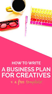 best ideas about business plan template writing how to write a business plan for creatives a template