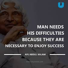 Man Needs His Difficulties Because They Are Necessary To Enjoy