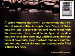 A Vending Machine Dispenses Coffee Into Best Benefits Of Using Coffee Vending Machines In Offices