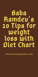 Baba Ramdevs 10 Tips For Weight Loss With Diet Chart 1000