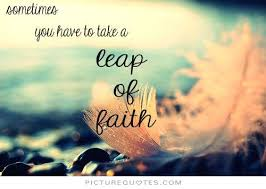 Leap Of Faith Quotes Amazing Leap Of Faith Quotes All Inspiration Quotes
