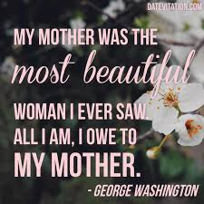 Beautiful Quotes For Mothers Best Of April 24 Datevitation