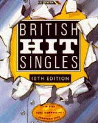 The Guinness Book Of British Hit Singles Every Single Hit Since 1952 Edited By Jonathan Rice