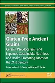 gluten free ancient grains cereals pseudocereals and legumes susnable nutritious and health promoting foods for the 21st century woodhead in