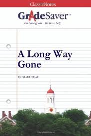 a long way gone chapter summary and analysis gradesaver chapter 10 summary and analysis a long way gone study guide