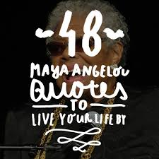 Maya Angelou Quotes About Life Impressive 48 Maya Angelou Quotes To Live Your Life By Bright Drops