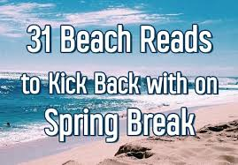 31 Beach Reads You Should Kick Back With On Your Spring Break