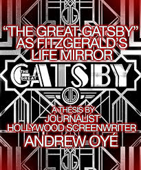 "the great gatsby"" as fitzgerald s life mirror a thesis by   the great gatsby as fitzgerald s life mirror a thesis by journalist hollywood """