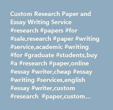 custom research paper and essay writing service research papers  custom research paper and essay writing service research papers for