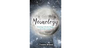 Moonology Working With The Magic Of Lunar Cycles By Yasmin