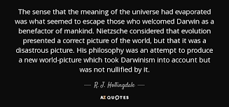 Escape Quotes Stunning R J Hollingdale Quote The Sense That The Meaning Of The Universe