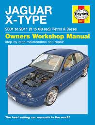 jaguar car workshop manuals haynes workshop repair manual for jaguar x type 01 10 v to 60 petrol diesel