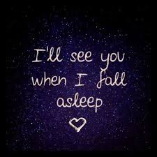 See You In My Dreams Quotes Best of See You In My Dreams On We Heart It