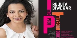 Rujuta Diwekar Gives You The 101 On Pcod And Thyroid