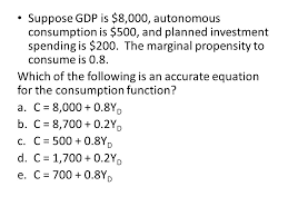 suppose gdp is 8 000 autonomous consumption is 500 and planned investment spending is 200