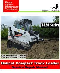 bobcat t320 compact track loader service manual a7mp60001 aakz11001 bobcat t320 compact track loader service manual a7mp60001 aakz11001