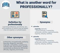 Professional Other Words Synonyms For Professionally Antonyms For Professionally