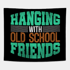 Hanging With Old School Friends Friends Tapestry TeePublic Unique Old School Friends
