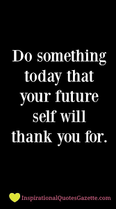 Best Quote About Self And Future