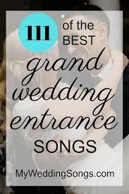 111 best wedding entrance songs 2021
