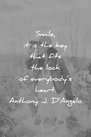 smile es smile it is the key that fits the lock of everybodys heart anthony j d