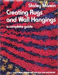 Creating rugs and wall hangings : a complete guide / Shirley ...
