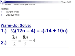 swbat solve multi step equations agenda 1 wu 15 min 2