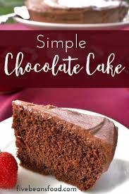 Chocolate Cake A Simple Homemade Cake Recipe Five Beans Food