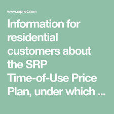 Information For Residential Customers About The Srp Time Of