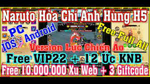 H5 Game Lậu》Naruto Hỏa Chí Anh Hùng -Free VIP22 + 12 Ức KNB + 10tr Xu Web -  IOS & Android & PC #551 - YouTube