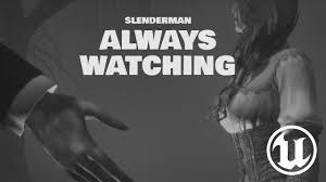 <b>ALWAYS WATCHING</b> (a short <b>Slenderman</b>) - Gameplay Trailer ...