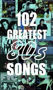 102 greatest 80s songs