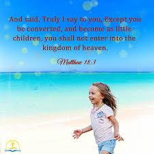 Be Like a Little Child - Matthew 18:3 - Today's Bible Verse