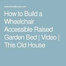 Small Picture 10 best Wheelchair Accessible Gardens images on Pinterest Raised