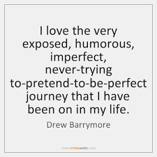 Imperfect Love Quotes Beauteous I Love The Very Exposed Humorous Imperfect Nevertrying To