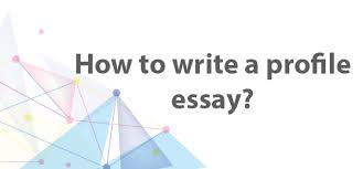 how to write a profile essay a short guide for you yourwriters  a good profile essay provides the readers a thorough portrait of a personality company location or an event this should be a well crafted story that