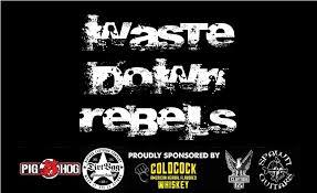 Waste Down Rebels Songs Reverbnation
