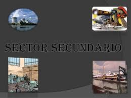 Resultado de imagen de sector secundario