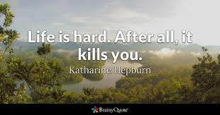 Life Is Hard Quotes BrainyQuote Delectable Life Is Hard Quotes