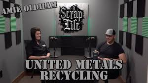 A Scrap Life: Episode 03   Amie Oldham with United Metals ...