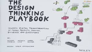Design Thinking Playbook Stanford The Design Thinking Playbook Mindful Digital Transformation Of Teams Products Servic
