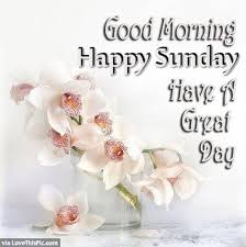 Good Morning And Happy Sunday Quotes Best Of Religious Good Morning Sunday Good Morning Happy Sunday Image