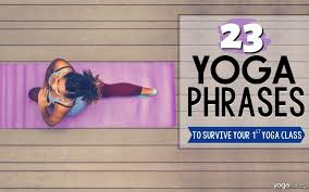 23 yoga phrases to survive your first