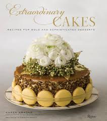 Extraordinary Cakes Recipes for Bold and Sophisticated Desserts