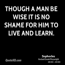 Live And Learn Quotes Fascinating Sophocles Quotes QuoteHD