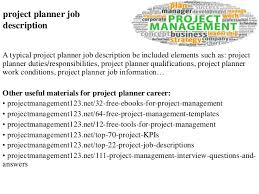 project planner job description a typical project planner job description be included elements such as material planner job description