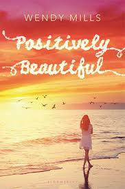 Review: Positively Beautiful by Wendy Mills • Nose Graze
