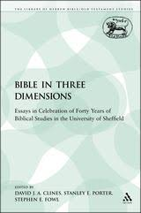 the bible in three dimensions essays in celebration of forty  the bible in three dimensions essays in celebration of forty years of biblical studies in the university of sheffield the library of hebrew bible old