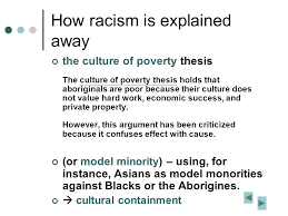 postcolonialism race identity and nation general  how racism is explained away the culture of poverty thesis  the culture of poverty thesis
