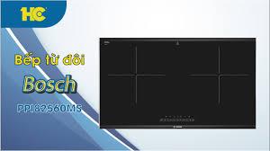 Review Bếp từ đôi Bosch PPI82560MS - YouTube